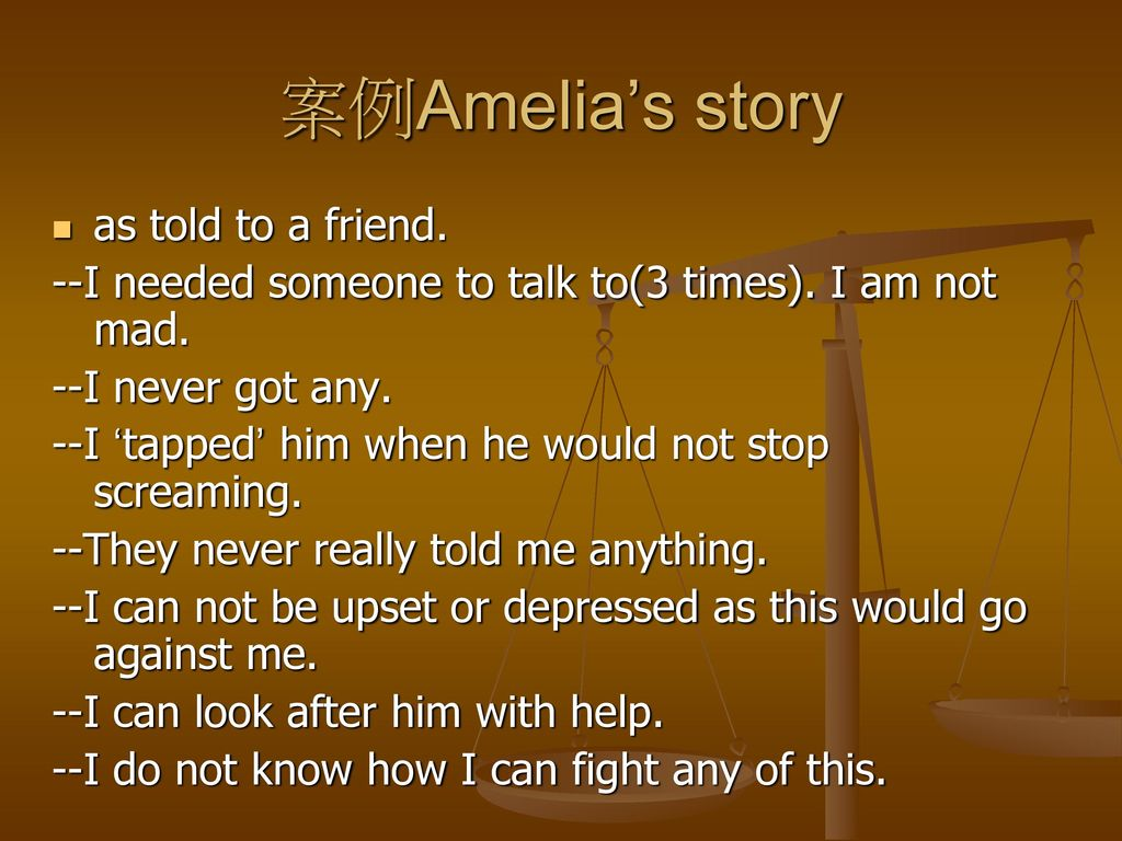 案例Amelia's story as told to a friend.