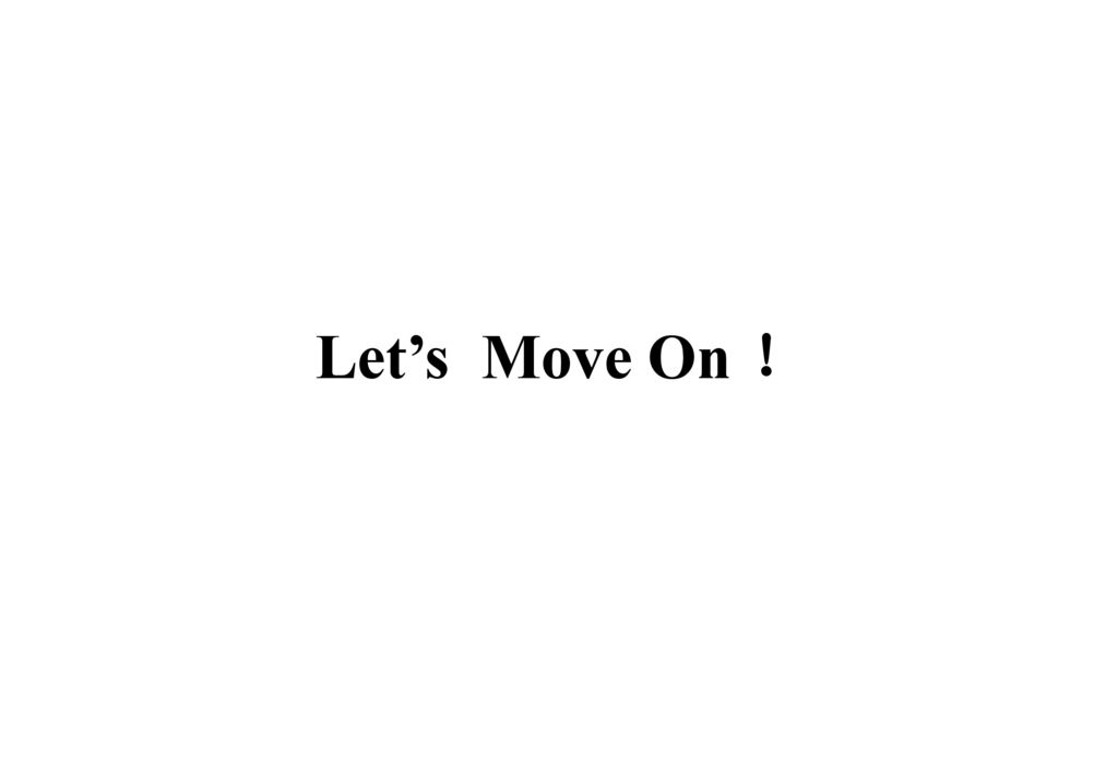 Let's Move On !