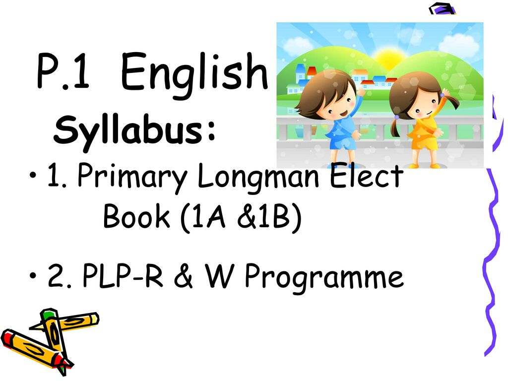P.1 English 1. Primary Longman Elect Book (1A &1B)
