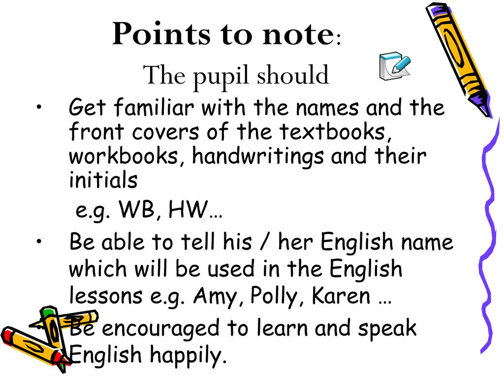 Points to note: The pupil should