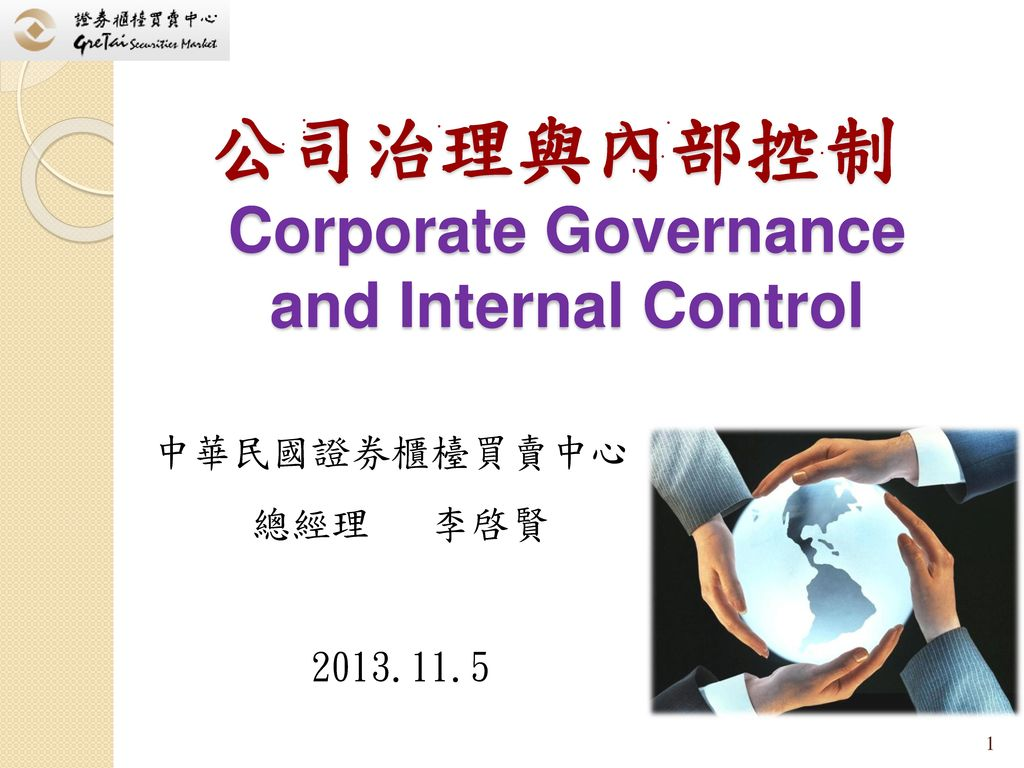 internal and external control corporate governance These policies are incorporated in the internal control and risk  the basis of internal and external  on the corporate governance.