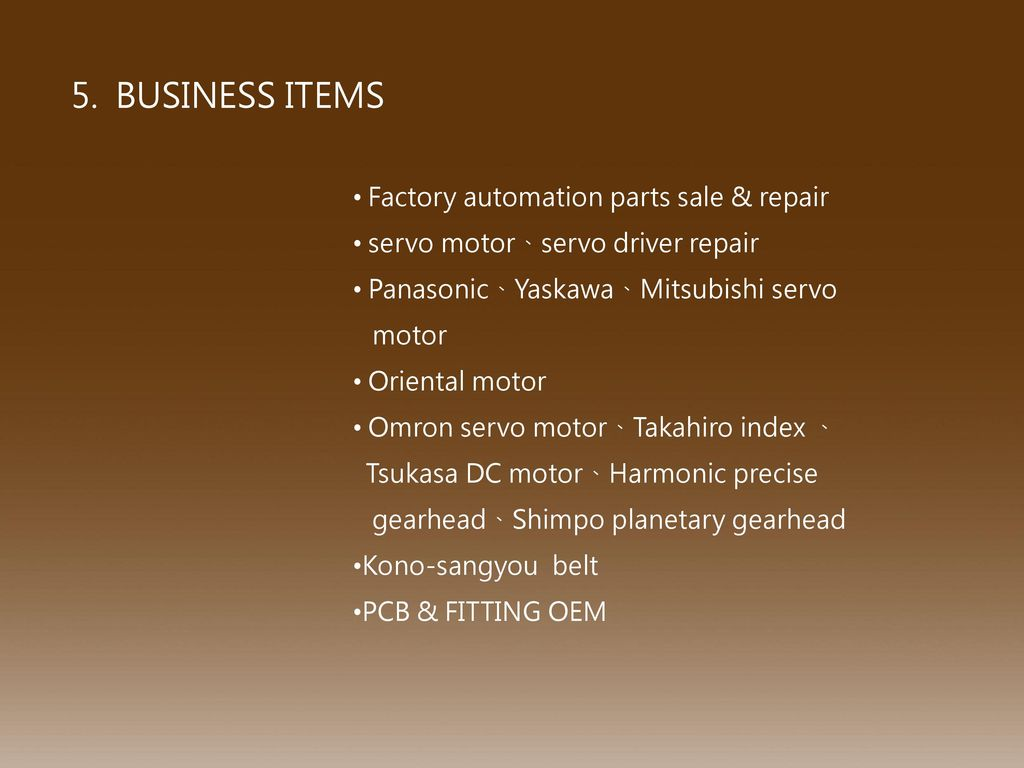 5. BUSINESS ITEMS Factory automation parts sale & repair