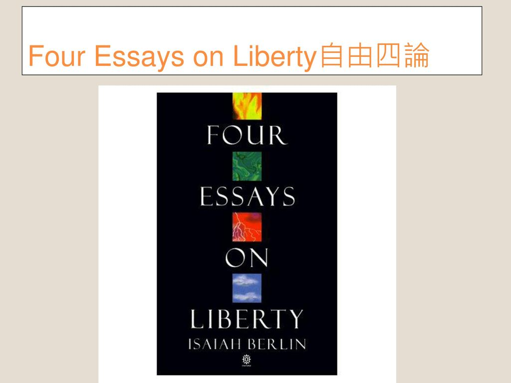 Four essays on liberty