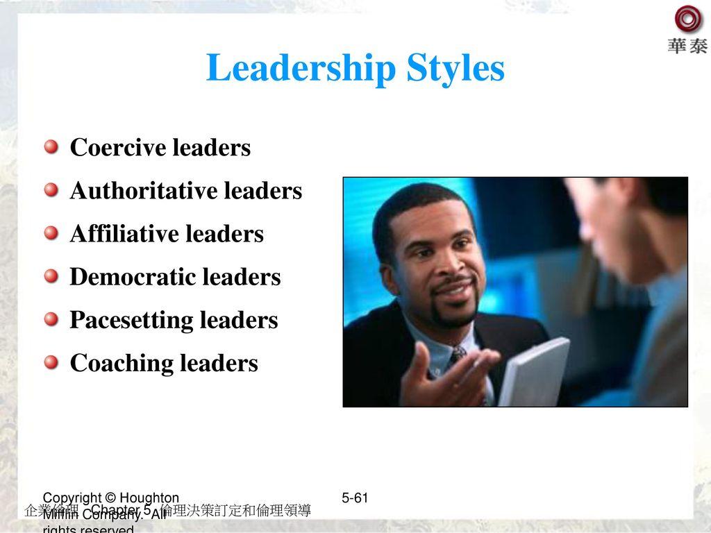 Leadership Styles Coercive leaders Authoritative leaders