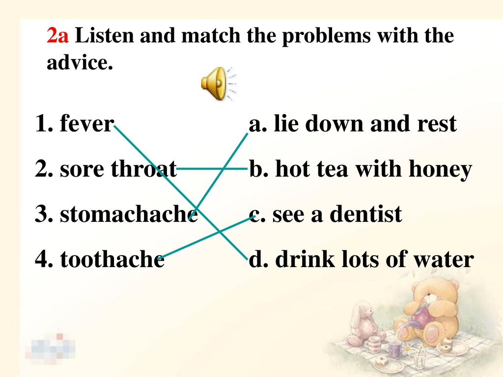 1. fever 2. sore throat 3. stomachache 4. toothache