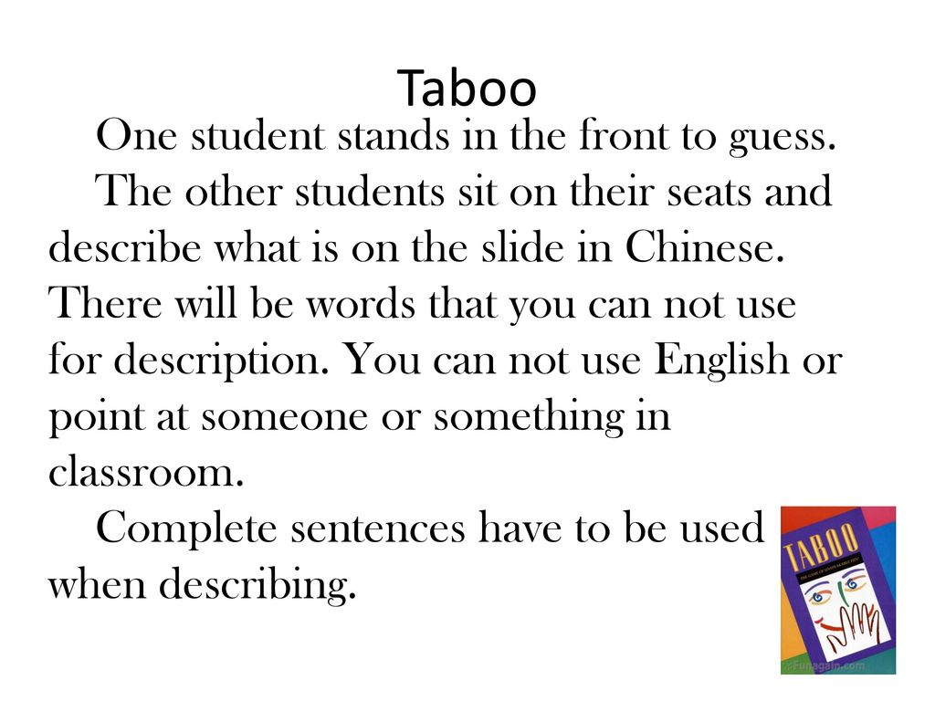 Taboo One student stands in the front to guess.