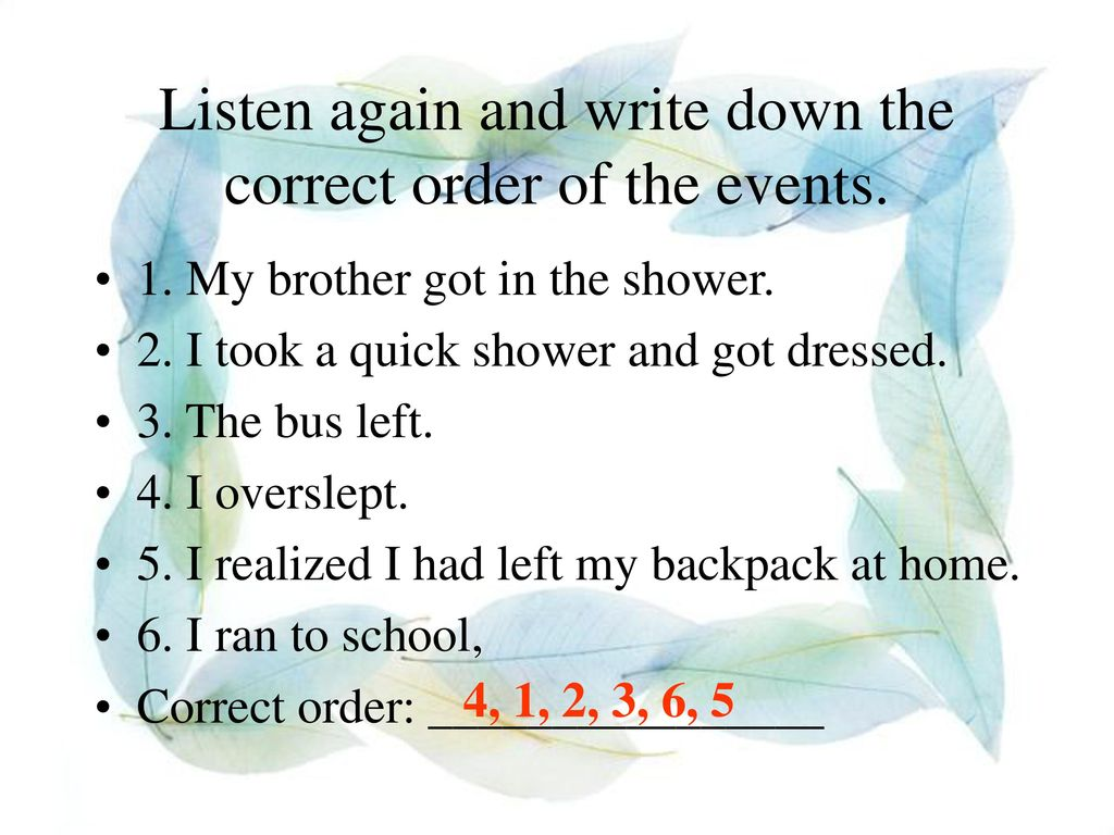Listen again and write down the correct order of the events.