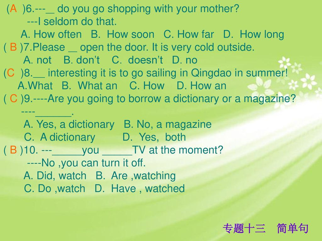 (A )6.--- do you go shopping with your mother