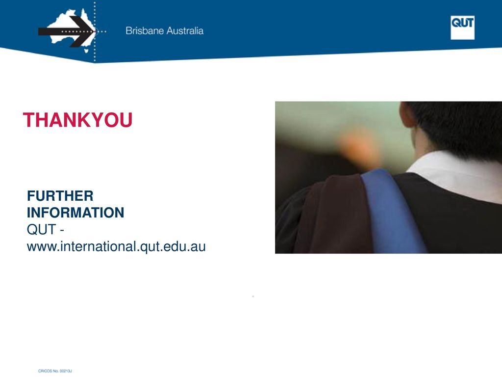 THANKYOU FURTHER INFORMATION QUT -