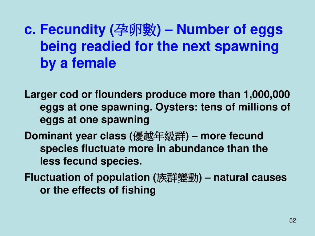 c. Fecundity (孕卵數) – Number of eggs being readied for the next spawning by a female