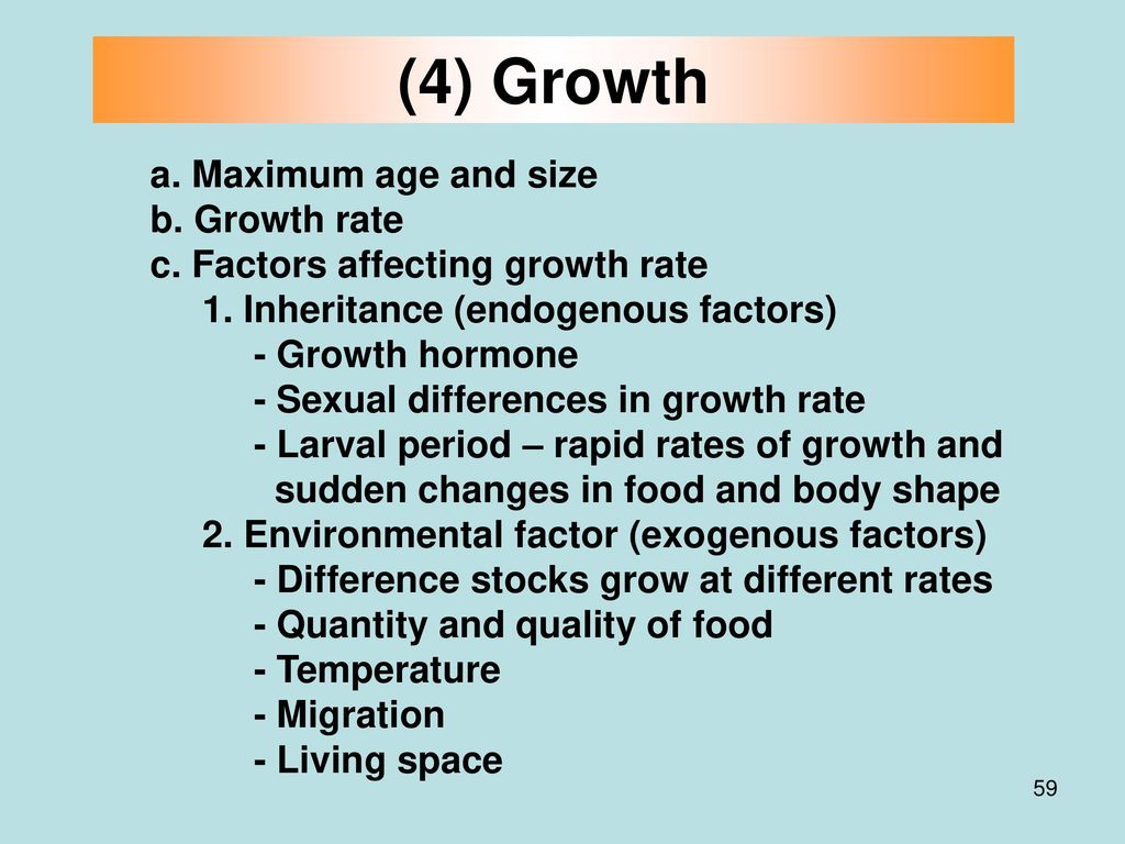 (4) Growth a. Maximum age and size b. Growth rate
