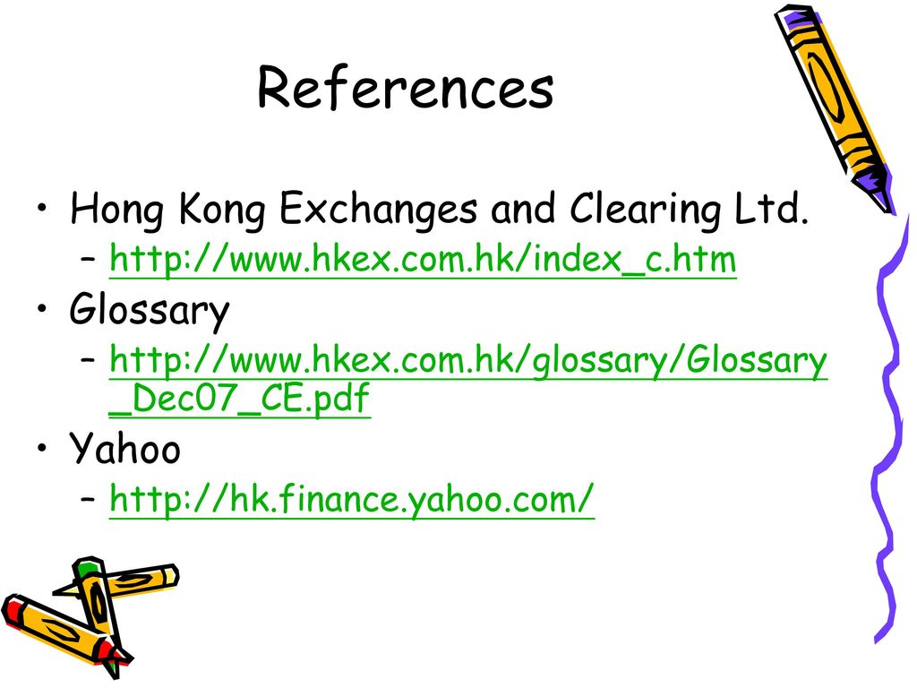 References Hong Kong Exchanges and Clearing Ltd. Glossary Yahoo