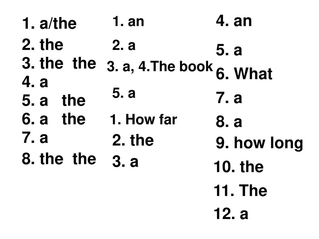 4. an 1. a/the 2. the 5. a 3. the the 6. What 4. a 7. a 5. a the