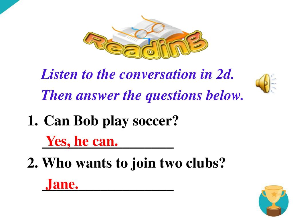 Listen to the conversation in 2d. Then answer the questions below.