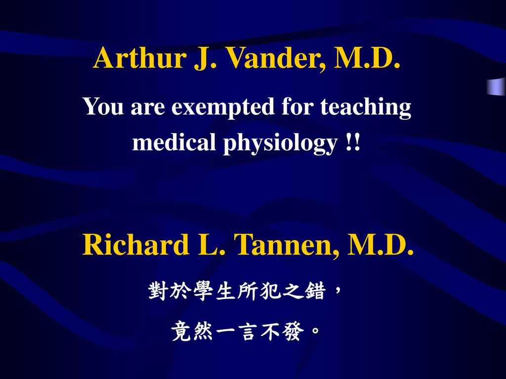 You are exempted for teaching medical physiology !!