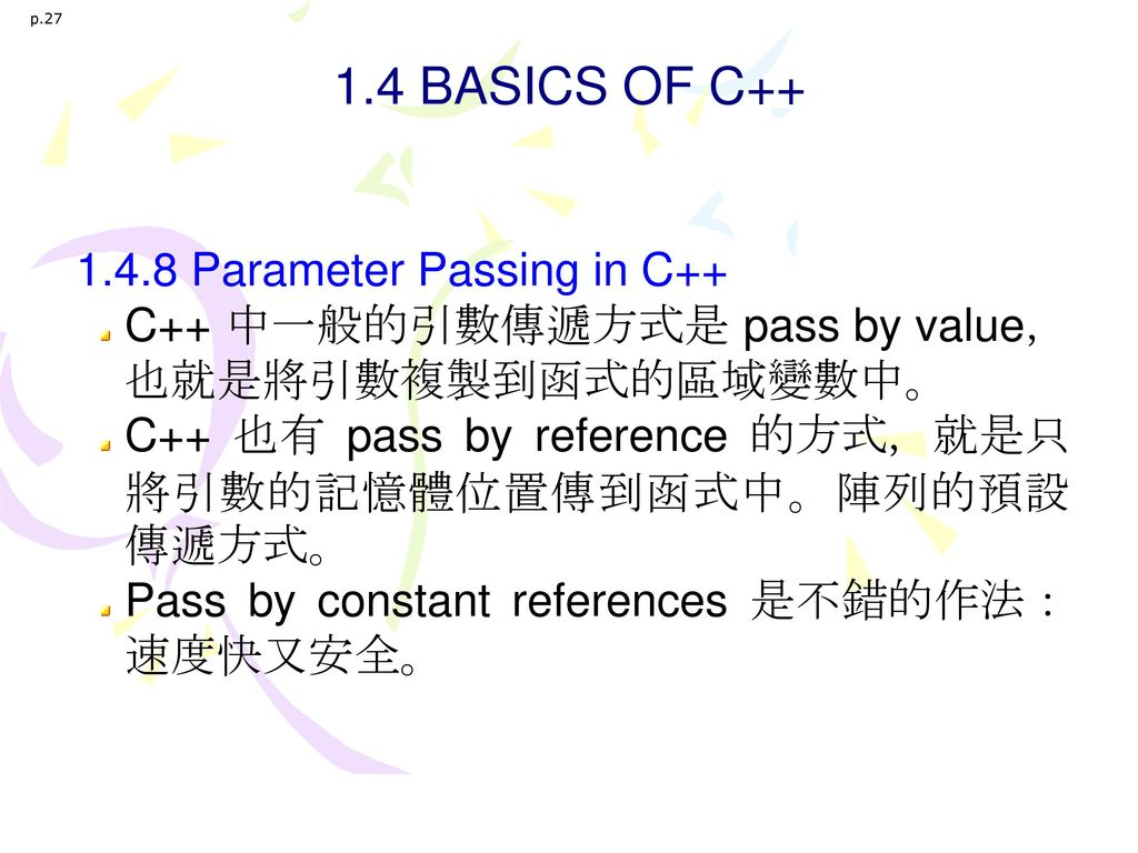 1.4 BASICS OF C++ 1.4.8 Parameter Passing in C++