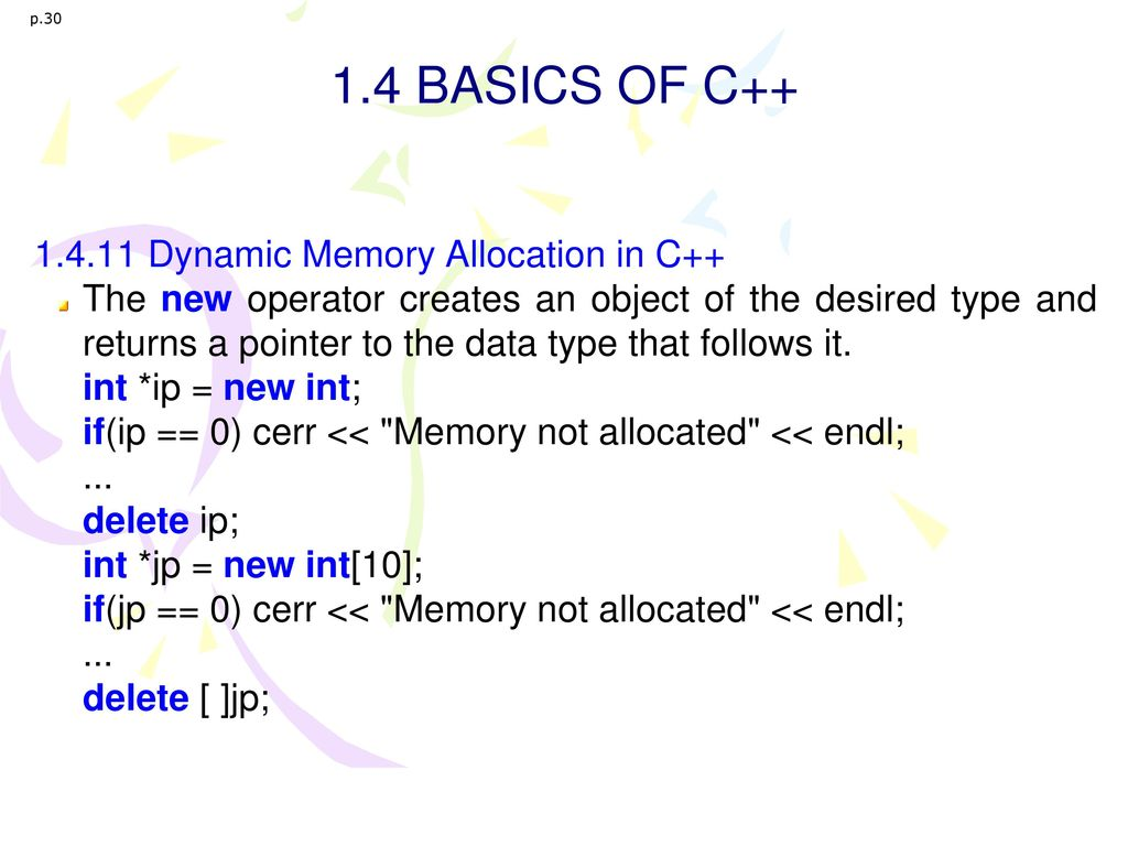 1.4 BASICS OF C++ 1.4.11 Dynamic Memory Allocation in C++