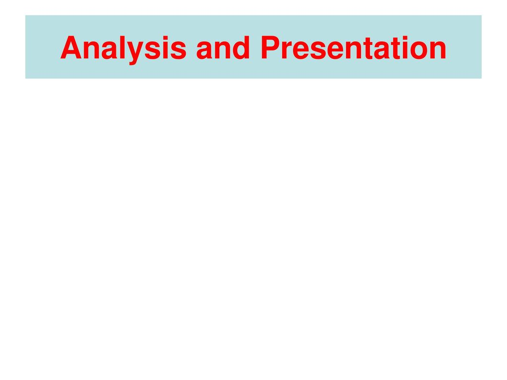 Analysis and Presentation