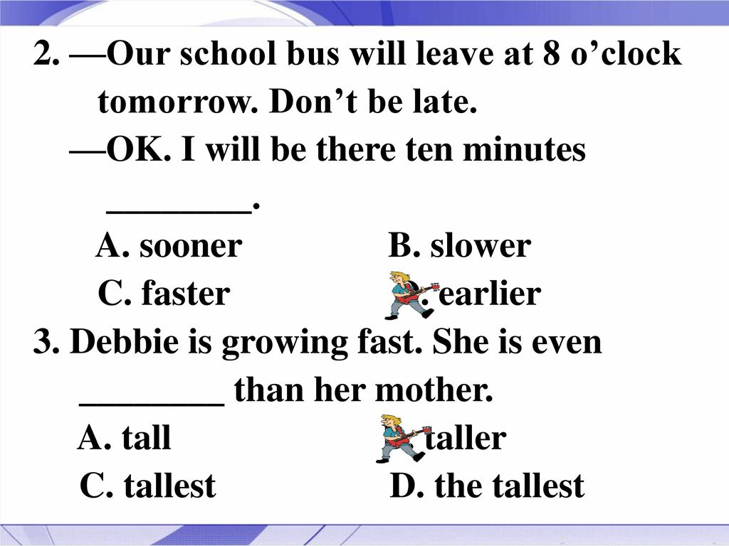2. —Our school bus will leave at 8 o'clock