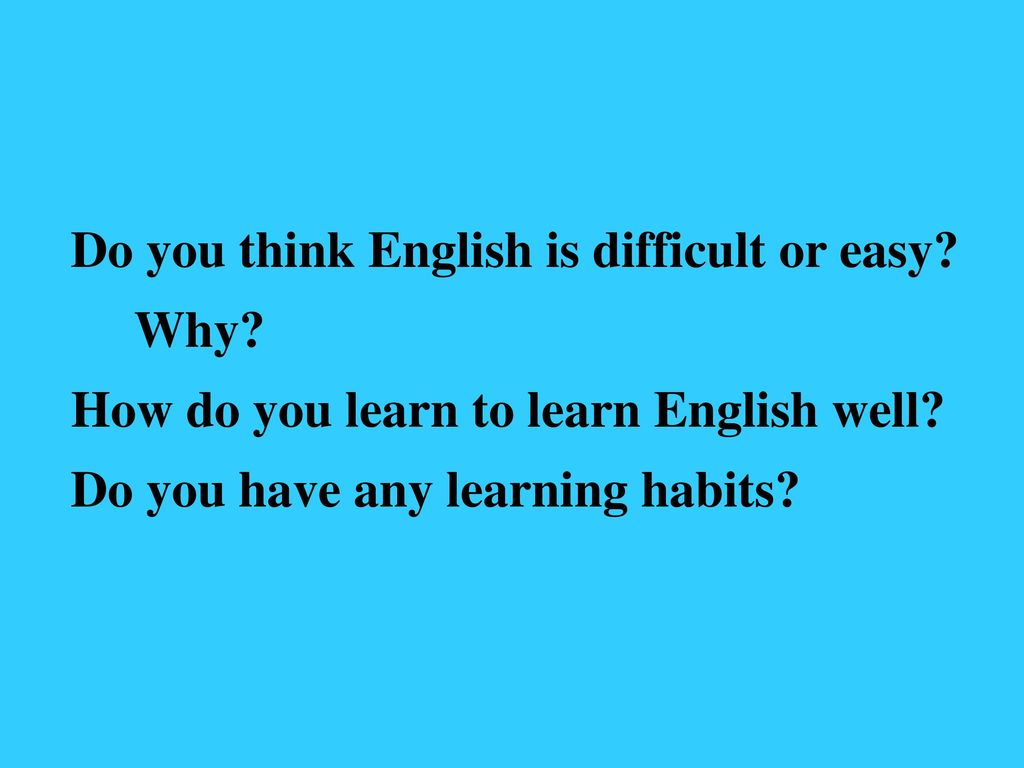 Do you think English is difficult or easy