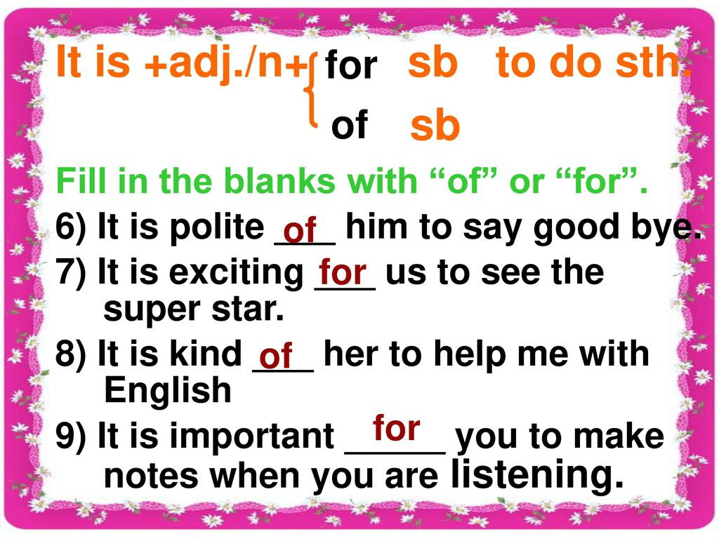 It is +adj./n+ sb to do sth. sb