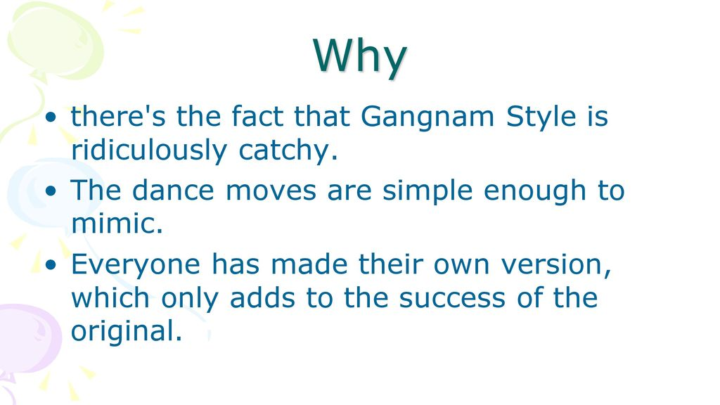 Why there s the fact that Gangnam Style is ridiculously catchy.