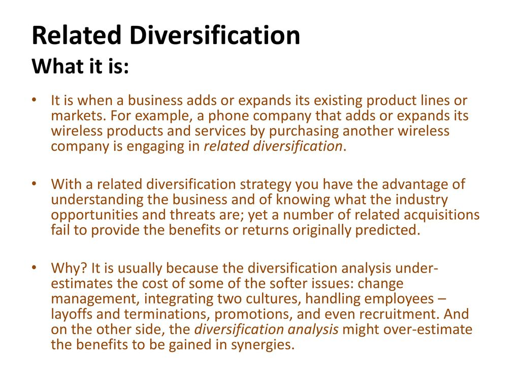 Related Diversification What it is: