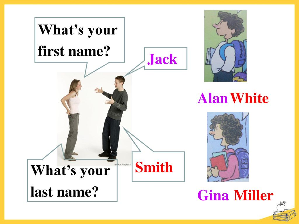 What's your first name Jack Alan White Smith What's your last name Gina Miller