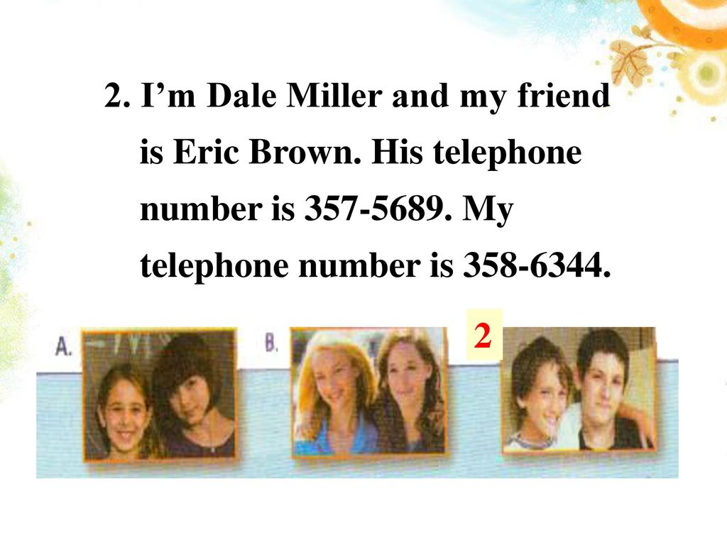 2. I'm Dale Miller and my friend is Eric Brown