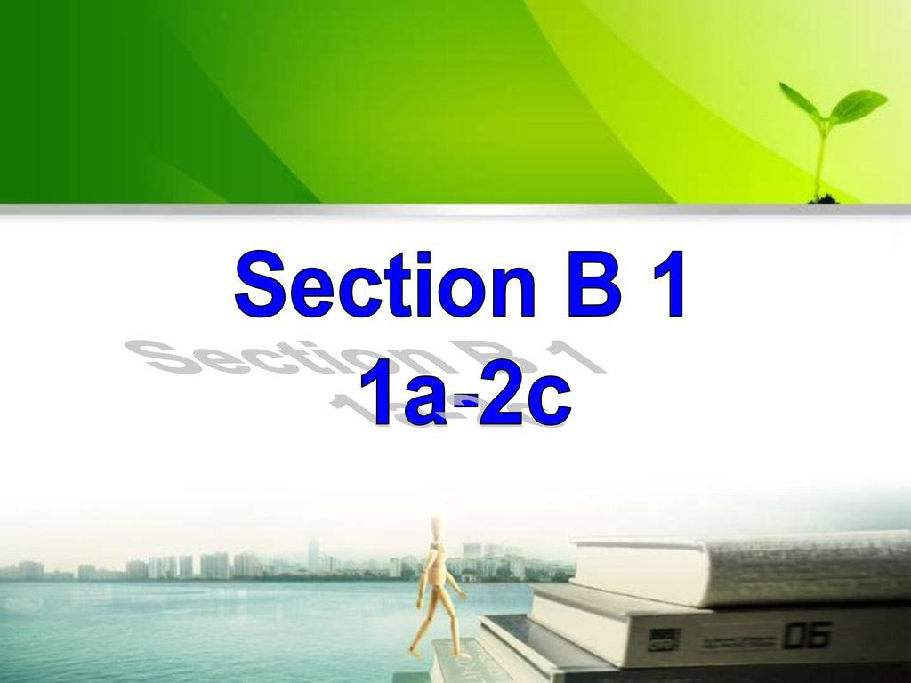 Section B 1 1a-2c