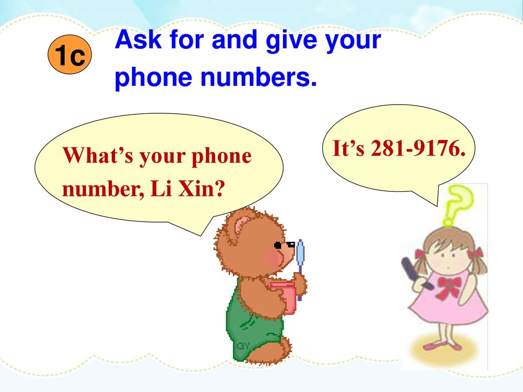 1c Ask for and give your phone numbers. It's
