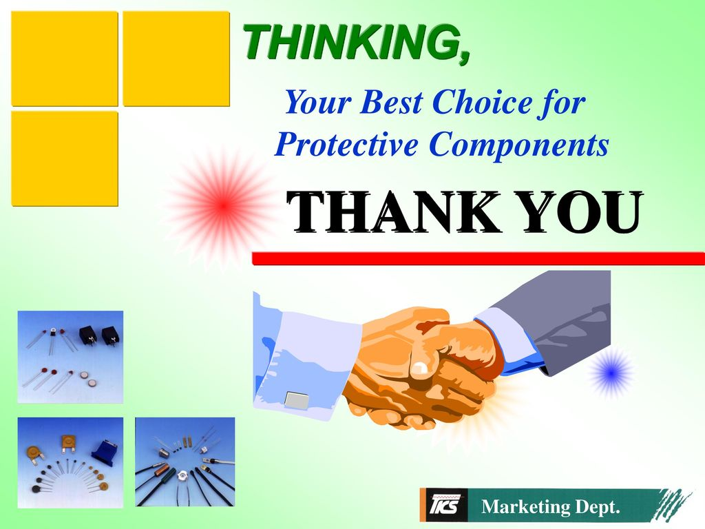 THANK YOU THINKING, Your Best Choice for Protective Components