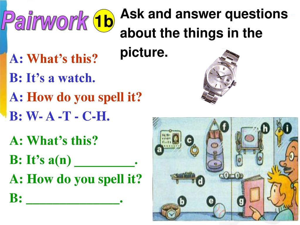 1b Pairwork Ask and answer questions about the things in the picture.