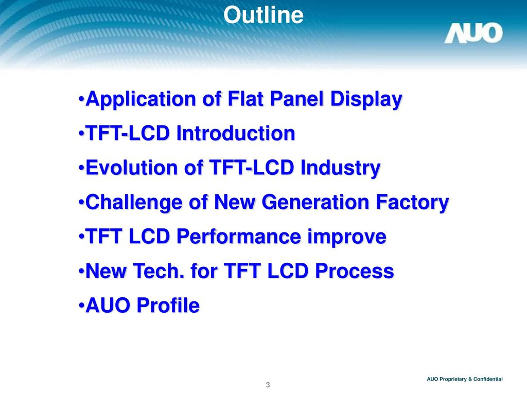 Outline Application of Flat Panel Display TFT-LCD Introduction