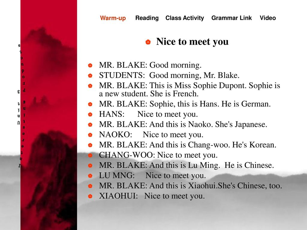 Interesting Products Unit 3 Nice to meet you MR. BLAKE: Good morning.
