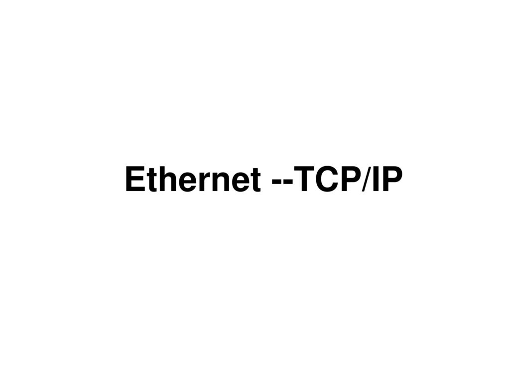 Ethernet --TCP/IP