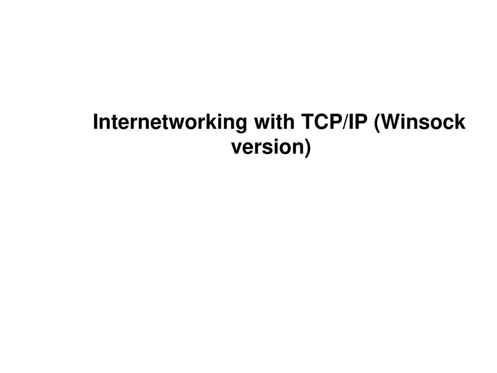 Internetworking with TCP/IP (Winsock version)