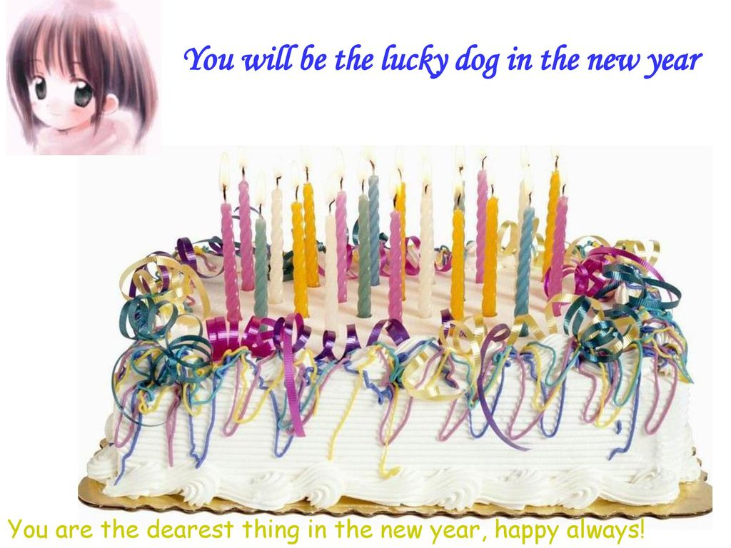 You will be the lucky dog in the new year