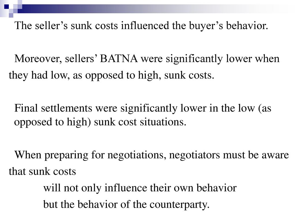 The seller's sunk costs influenced the buyer's behavior.