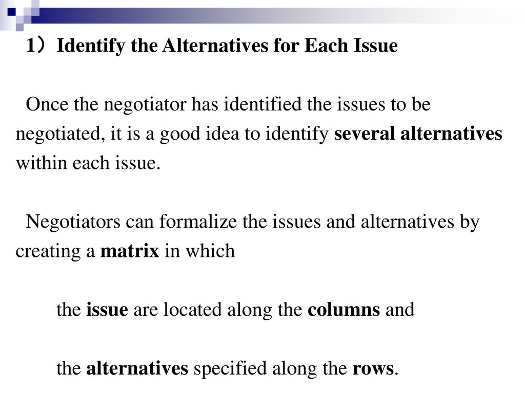 1)Identify the Alternatives for Each Issue