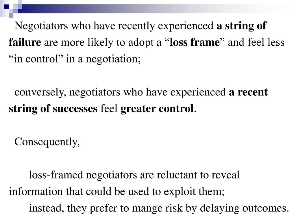 Negotiators who have recently experienced a string of