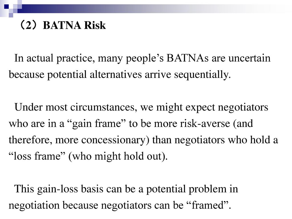 (2)BATNA Risk In actual practice, many people's BATNAs are uncertain. because potential alternatives arrive sequentially.