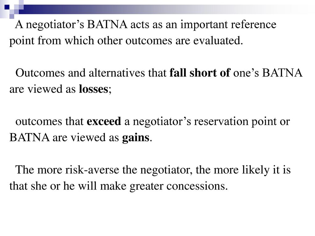 A negotiator's BATNA acts as an important reference