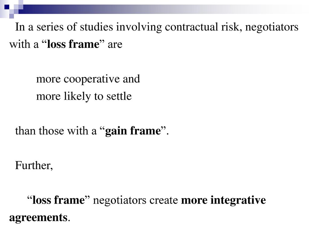 In a series of studies involving contractual risk, negotiators