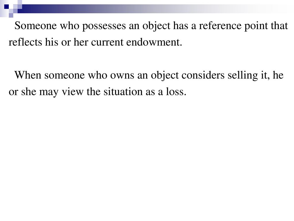 Someone who possesses an object has a reference point that