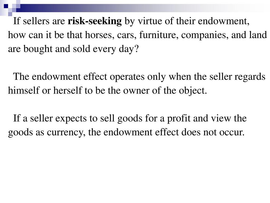 If sellers are risk-seeking by virtue of their endowment,
