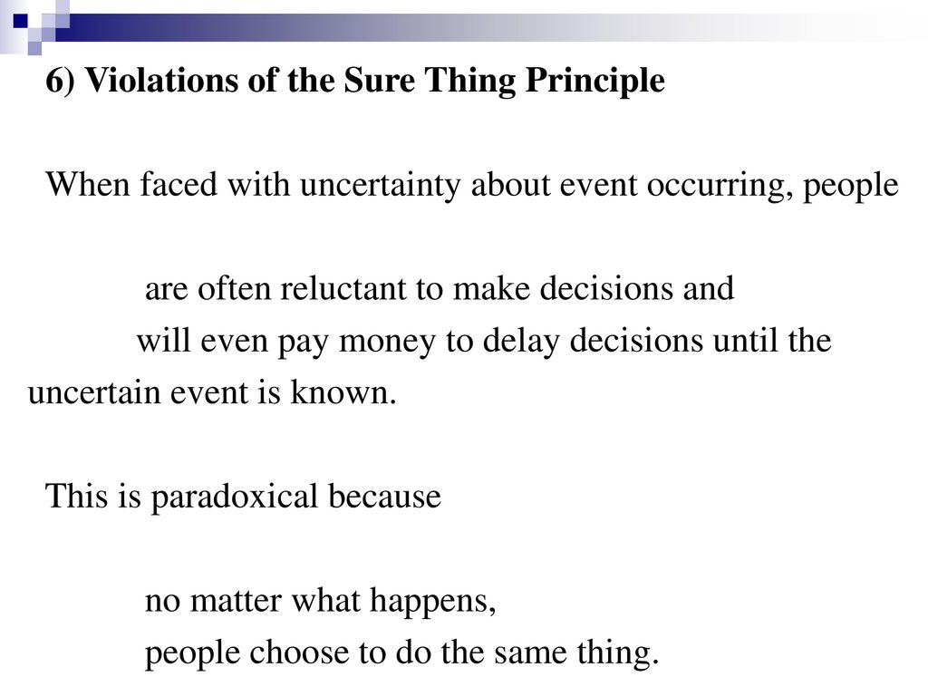 6) Violations of the Sure Thing Principle