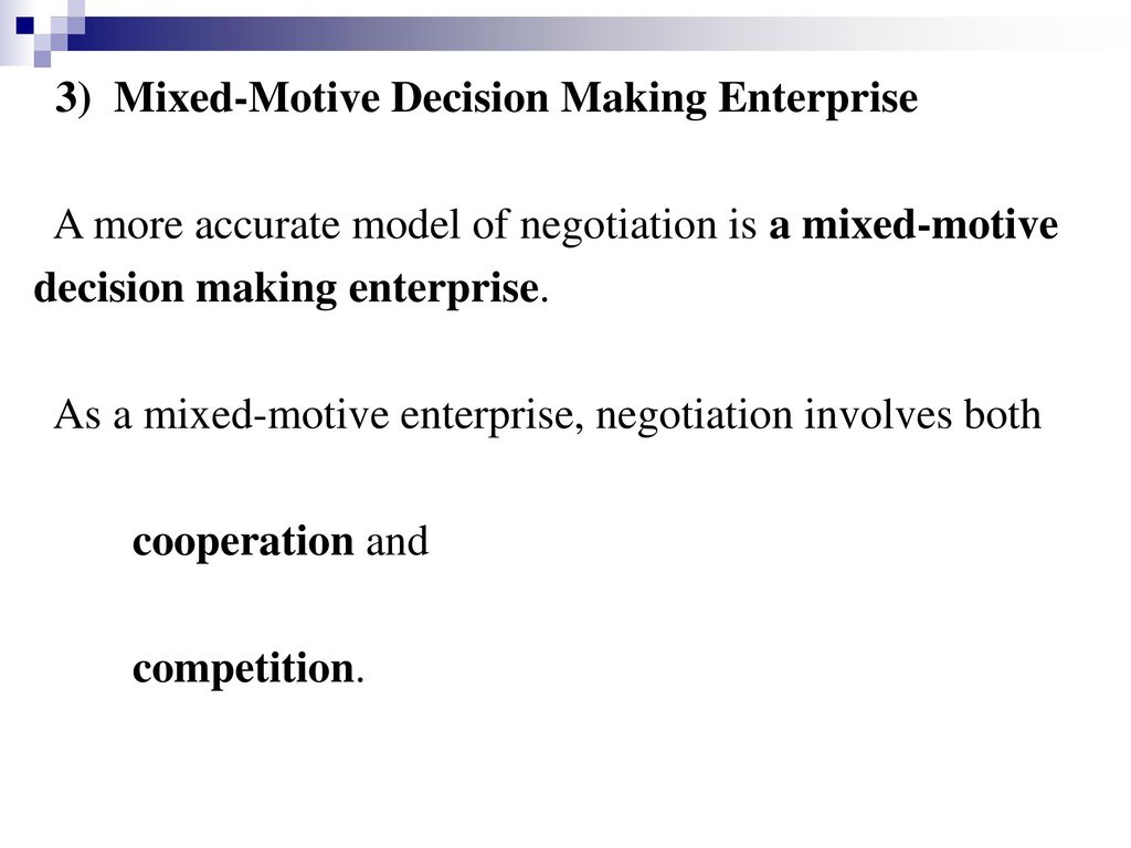 3) Mixed-Motive Decision Making Enterprise