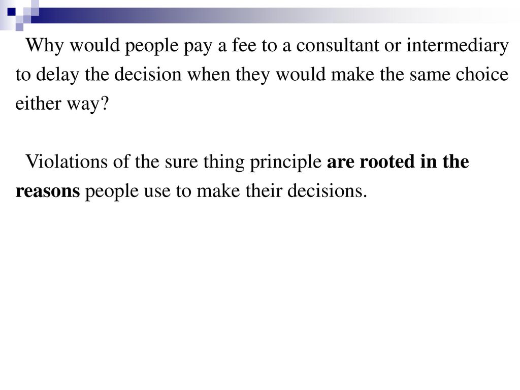 Why would people pay a fee to a consultant or intermediary
