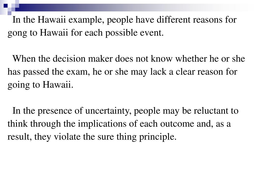 In the Hawaii example, people have different reasons for